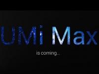 Готовится анонс смартфона UMi Max с большим дисплеем