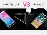 OUKITEL U18 VS IPHONE X - цена не является единственным преимуществом для U18